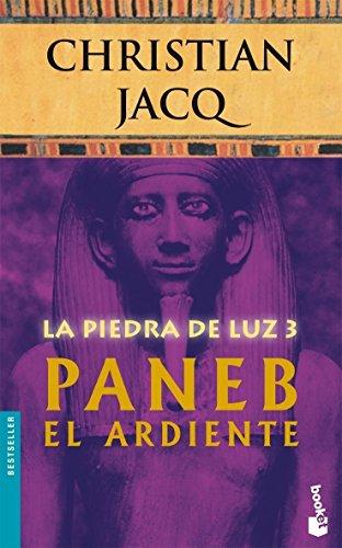 9788408071099: Paneb el Ardiente (La Piedra de la Luz 3) (Booket Logista)