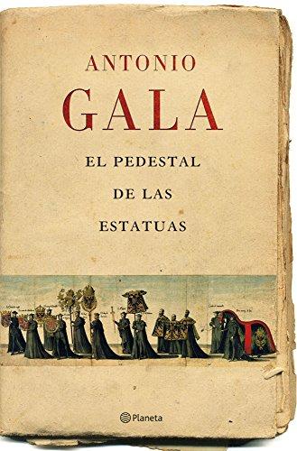 9788408071457: El pedestal de las estatuas (Autores Españoles e Iberoamericanos)