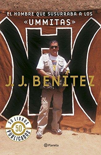 9788408071488: El hombre que susurraba a los «ummitas» (Los otros mundos de J. J. Benítez)