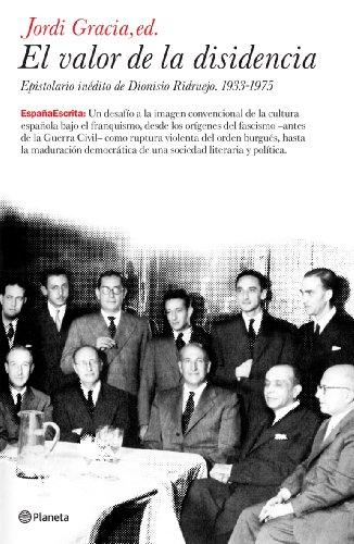 9788408071877: El valor de la disidencia. Epistolario inédito de Dionisio Ridruejo. 1933-1975 (España Escrita)