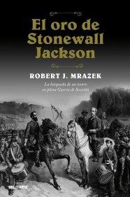 9788408072140: El Oro De Stonewall Jackson