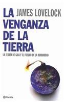 9788408072263: La venganza de la tierra / Revenge of the Earth: Por Que La Tierra Esta Rebelandose Y Como Podemos Todavia Salvar a La Humanidad (Fuera de coleccion) (Spanish Edition)