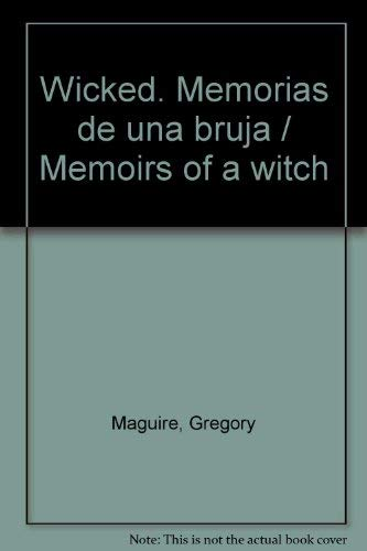 9788408072379: Wicked. Memorias de una bruja / Memoirs of a witch (Spanish Edition)