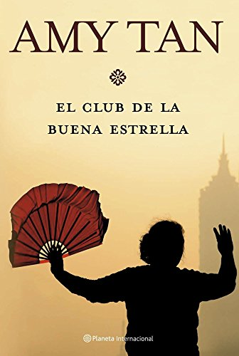 El Club De La Buena Estrella / The Joy Luck Club (Spanish Edition) (8408072498) by Amy Tan