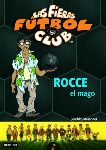 9788408072812: Rocce, el Mago: Las Fieras del Fútbol Club 12 (Las Fieras Futbol Club)