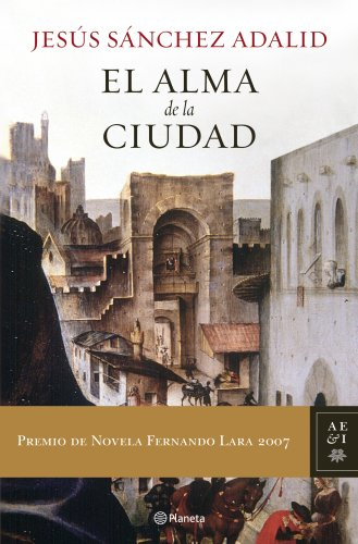El alma de la ciudad (Autores Espanoles: Sanchez Adalid, Jesus