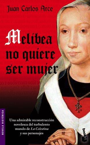 9788408073413: Melibea no quiere ser mujer (Booket Logista)