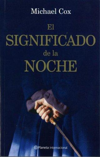 9788408073673: El significado de la noche/ The meaning of the night (Narrativa Planeta) (Spanish Edition)