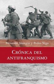 9788408074564: Crónica del antifranquismo. 1939-1975 Todos los que lucharon por devolver la dem (Historia y Sociedad)