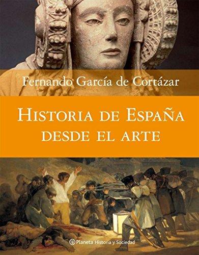 9788408074588: Historia de España desde el arte (Historia y Sociedad)
