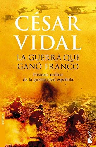 La guerra que ganó Franco - César Vidal