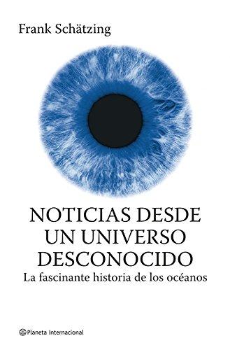 9788408075103: Noticias desde un universo desconocido (Planeta Internacional)