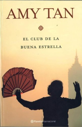 El Club de la Buena Estrella / The Joy Luck Club (Spanish Edition) (8408075144) by Tan, Amy