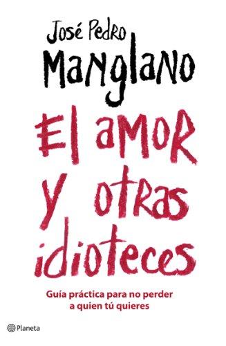 9788408075677: El amor y otras idioteces