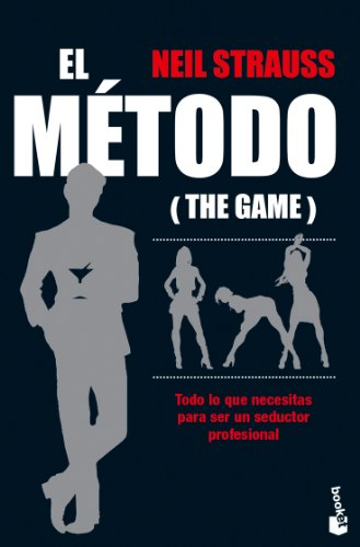 9788408075745: El método (The Game): Todo lo que necesitas para ser un seductor profesional