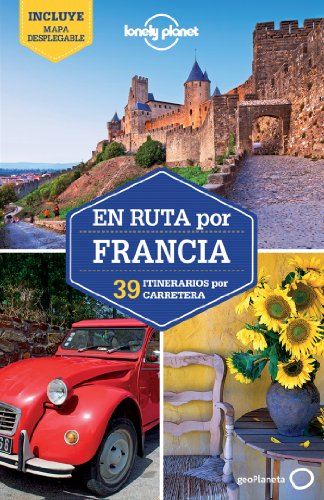 Lonely Planet En ruta por Francia (Travel Guide) (Spanish Edition): Lonely Planet; Oliver Berry; ...