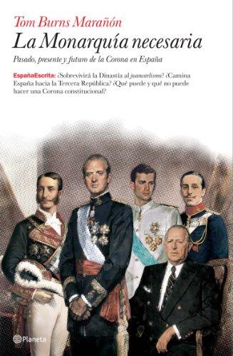 9788408076698: La monarquía necesaria (España Escrita)