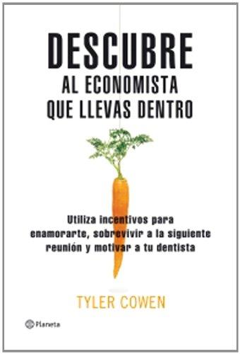 9788408077046: Descubre al economista que llevas dentro/ Discover the Economist that you have Inside (Spanish Edition)