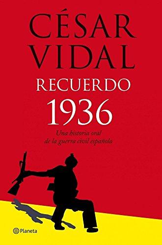 9788408077060: Recuerdo 1936. Historia oral de la guerra civil ((Fuera de colección))