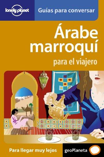 9788408077244: Árabe marroquí para el viajero 1 (Guías para conversar Lonely Planet)