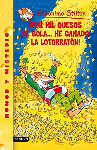 9788408077725: Geronimo Stilton Por Mil Quesos De Bola... He Ganado La Lotorration! (Geronimo Stilton, 32)
