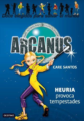 Heuria provoca tempestades: Arcanus 4 - Care Santos