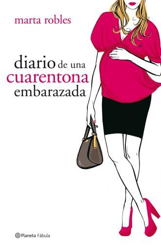 9788408078326: Diario de Una Cuarentona Embarazada (Spanish Edition)