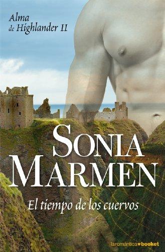 ALMA DE HIGHLANDER II: El Tiempo De Los Cuervos - Sonia Marmen