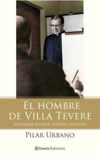 9788408079446: El Hombre de Villa Tevere: Josemaria Escriva, Puertas Adentro (Spanish Edition)