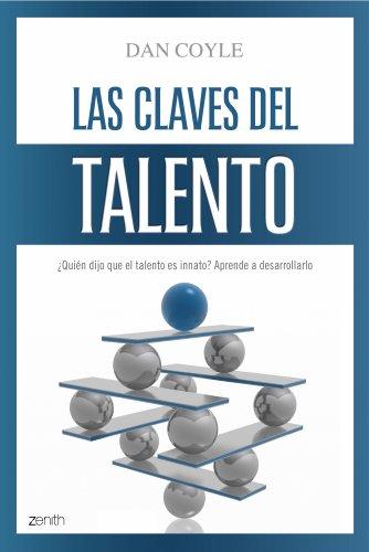 9788408079712: Las claves del talento: ¿Quién dijo que el talento es innato? Aprende a desarrollarlo
