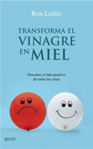 9788408079804: Transforma el vinagre en miel: Descubre el lado positivo de las cosas