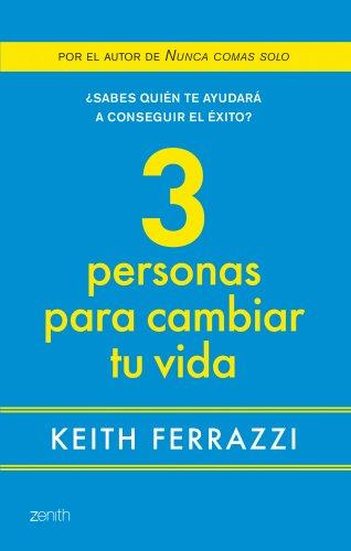 3 personas para cambiar tu vida (8408080091) by Keith Ferrazzi