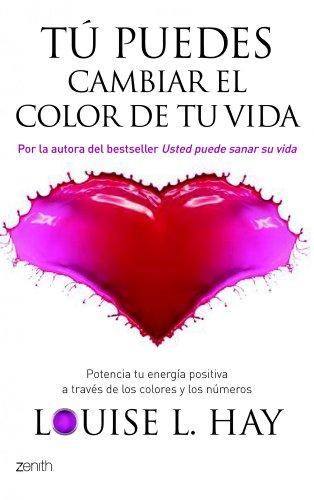 9788408080558: Tú puedes cambiar el color de tu vida: Potencia tu energía positiva a través de los colores y los números