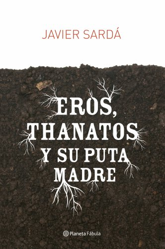 9788408080947: Eros, Thanatos y su puta madre (Fabula)
