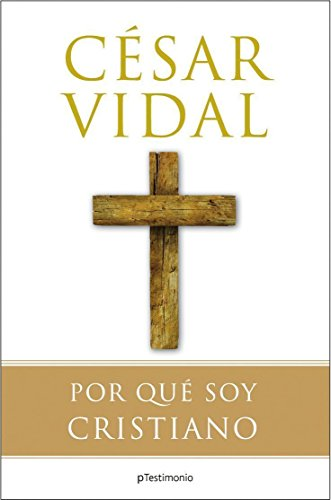 9788408081135: Por que soy Cristiano (Planeta Testimonio) (Spanish Edition)