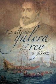 9788408081166: La Ultima Galera del Rey (Spanish Edition)