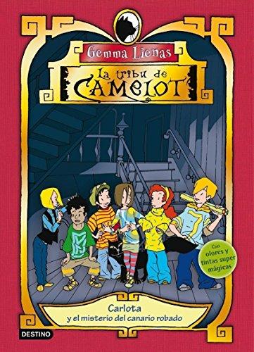 9788408081227: Carlota y el misterio del canario robado: La tribu de Camelot I. Con olores y tintas mágicas.
