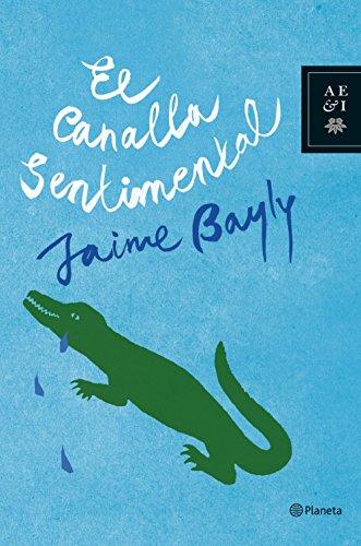9788408081944: El canalla sentimental / The Sentimental Bastard (Spanish Edition)