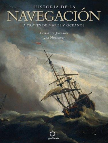 9788408082231: Historia de la navegacion a traves de los mares y oceanos