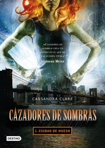 Cazadores de sombras 1: ciudad de hueso: Cassandra Clare