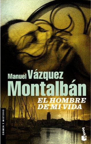 El hombre de mi vida (Crimen y: Manuel Vázquez Montalbán