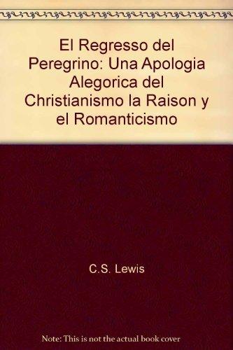 9788408084112: El Regresso del Peregrino: Una Apologia Alegorica del Christianismo la Raison y el Romanticismo