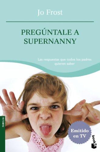 9788408084303: Pregúntale a supernanny