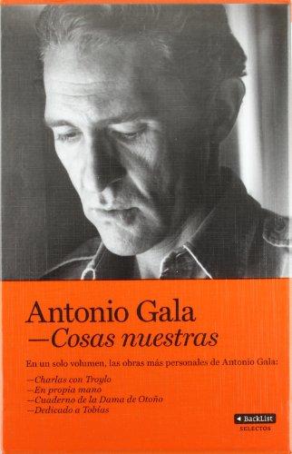 Estuche cosa nuestras: Gala, Antonio (1936- )
