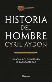 Historia del hombre : 150.000 años de: Aydon, Cyril