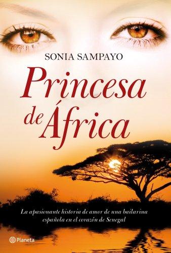 PRINCESA DE ÁFRICA.APASIONANTE HISTORIA DE AMOR DE: SAMPAYO CABRERA, SONIA