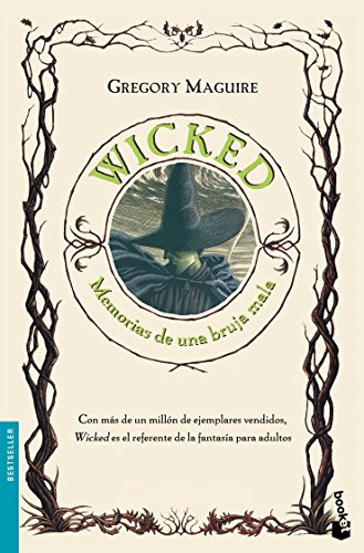 Wicked, memorias de una bruja mala/ Wicked, the life and times of the wicked witch of the west (...