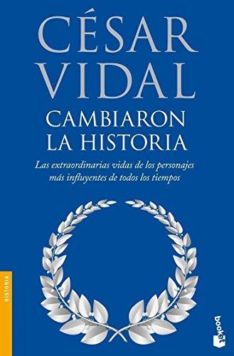CAMBIARON LA HISTORIA: CÉSAR VIDAL