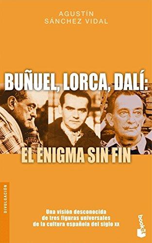 Buñuel, Lorca, Dalí: El enigma sin fin: Agustín Sánchez Vidal