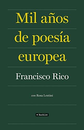 9788408086840: Mil años de poesía europea: La antología definitiva de la mejor poesía europea (BackList Clásicos)